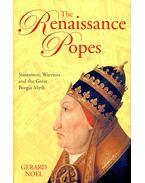 The Renaissance Popes - NOEL, GERARD