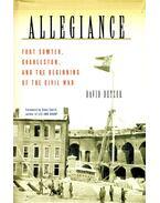 Allegiance - Fort Sumter, Charleston, and the Beginning of the Civil War - DETZER, DAVID