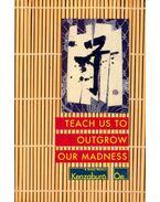 Teach Us to Outgrow Our Madness - ŌE, KENZEBURŌ