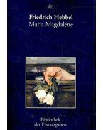 Maria Magdalene - Hebbel, Friedrich