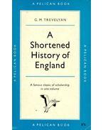 A Shortened History of England - TRAVELYAN, G. M.