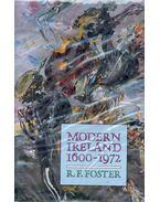 Modern Ireland, 1600-1972 - FOSTER, ROBERT FITZROY