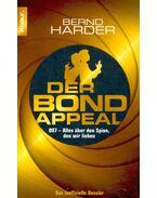 Der Bond-appeal 007 - Alles über den Spion, den wir lieben - HARDER, BERND