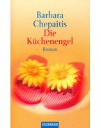 Die Küchenengel - CHEPAITIS, BARBARA
