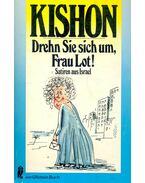 Drehn Sie sich um, Frau Lot! - Ephraim Kishon