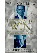 The Way to Win - Strategies for Succes in Business and Sport - CARLING, WILL - HELLER, ROBERT