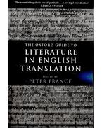 The Oxford Guide to Literature in English Translation - FRANCE, PETER