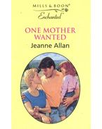 One Mother Wanted - Allan, Jeanne
