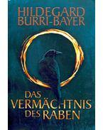 Das Vermächtnis des Raben - BURRI-BAYER, HILDEGARD