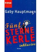 Fünf-Sterne-Kerle inklusive - Gaby Hauptmann