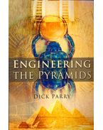 Engineering the Pyramids - PARRY, DICK