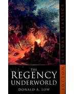 The Regency Underworld - LOW, DONALD A.