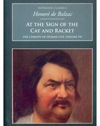 At the Sign of the Cat and Racket - BALZAC, HONOR