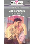 Such Dark Magic - Donald, Robyn