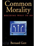 Common Morality - GERT, BERNARD