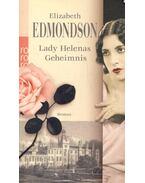 Lady Helenas Geheimnis - EDMONDSON, ELIZABETH