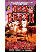 The Legend of Thunder Moon - Brand, Max