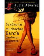 De cómo las muchachas García perdieron el acento - ALVAREZ, JULIA