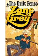 The Drift Fence - Zane Grey
