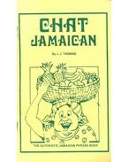 Chat Jamaican - The Authentic Jamaican Phrase Book - THOMAS, J. J.