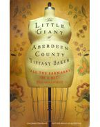 The Little Giant of Aberdeen County - BAKER, TIFFANY