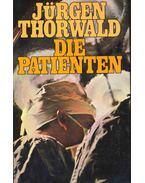Die Patienten - Thorwald, Jürgen