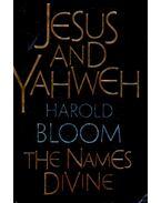 Jesus and Yahweh: The Names Divine - BLOOM, HAROLD