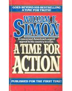 A Time for Action - SIMON, WILLIAM E.