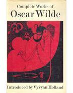 Complete Works of Oscar Wilde - WILDE, OSCAR - HOLLAND, VYVYAN (editor)
