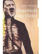 Heartfield versus Hitler - WILLETT, JOHN