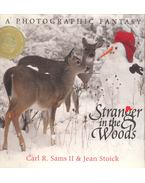 Stranger in the Woods: A Photographic Fantasy - SAMS II., CARL R. - STOICK, JEAN
