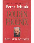 Golden Phoenix - The Biography of Peter Munk - ROHMER, RICHARD