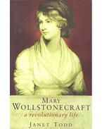Mary Wollstonecraft: A Revolutionary Life - TODD, JANE