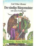 Der sündige Bürgermeister und andere Erzählungen - RENNER, CARL OSKAR