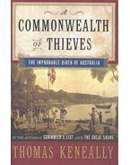A Commonwealth of Thieves: The Improbable Birth of Australia - Thomas Keneally
