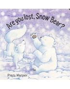 Are you lost, Snow Bear? - HARPER, PIERS