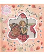 How Zinnia Got Her Name - BARKER, CICELY MARY
