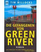 Die Gefangenen von Green River (Eredeti cím: Green River Rising) - Willocks, Tim