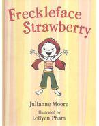 Freckleface Strawberry - MOORE, JULIANNE - PHAM, LEUYEN