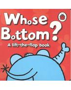 Whose Bottom? - MUNRO, FIONA - HASLAM, JOHN