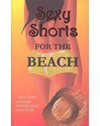 Sexy Shorts for the Beach - KIRWAN-TAYLOR, VICTORIA (ed)