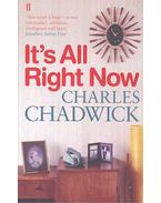 It's All Right Now - CHADWICK, CHARLES