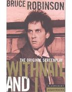 Withnail and I: The Original Screenplay - ROBINSON, BRUCE