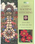 Creative Machine Stitching: Special Effects for Quilts and More - NELSON, PATRICIA