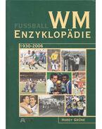 Fussball WM Enzyklopädie 1930-2006 - GRÜNE, HARDY