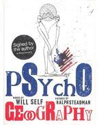 Psychogeography - SELF, WILL - STEADMAN, RALPH