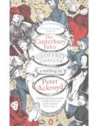The Canterbury Tales: A Retelling by Peter Ackroyd - ACKROYD, PETER - CHAUCER, GEOFFREY