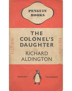 The Colonel's Daughter - Aldington, Richard