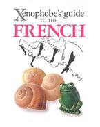 Xenophobe's Guide to the French - YAPP, NICK - SYRETT, MICHAEL