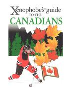Xenophobe's Guide to the Canadians - ROSTE, VAUGHN - WILSON, PETER W.